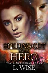 Holding Out for a Hero (Jelvia: Not Human Book 1) Kindle Edition