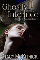 Ghostly Interlude (Ghostly Encounters Book 2) Kindle Edition