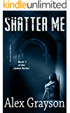 Shatter Me (The Jaded Series Book 1)