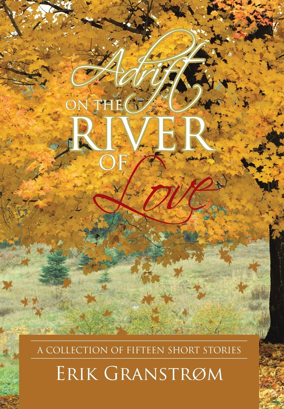 Download Adrift on the River of Love: A Collection of Fifteen Short Stories PDF