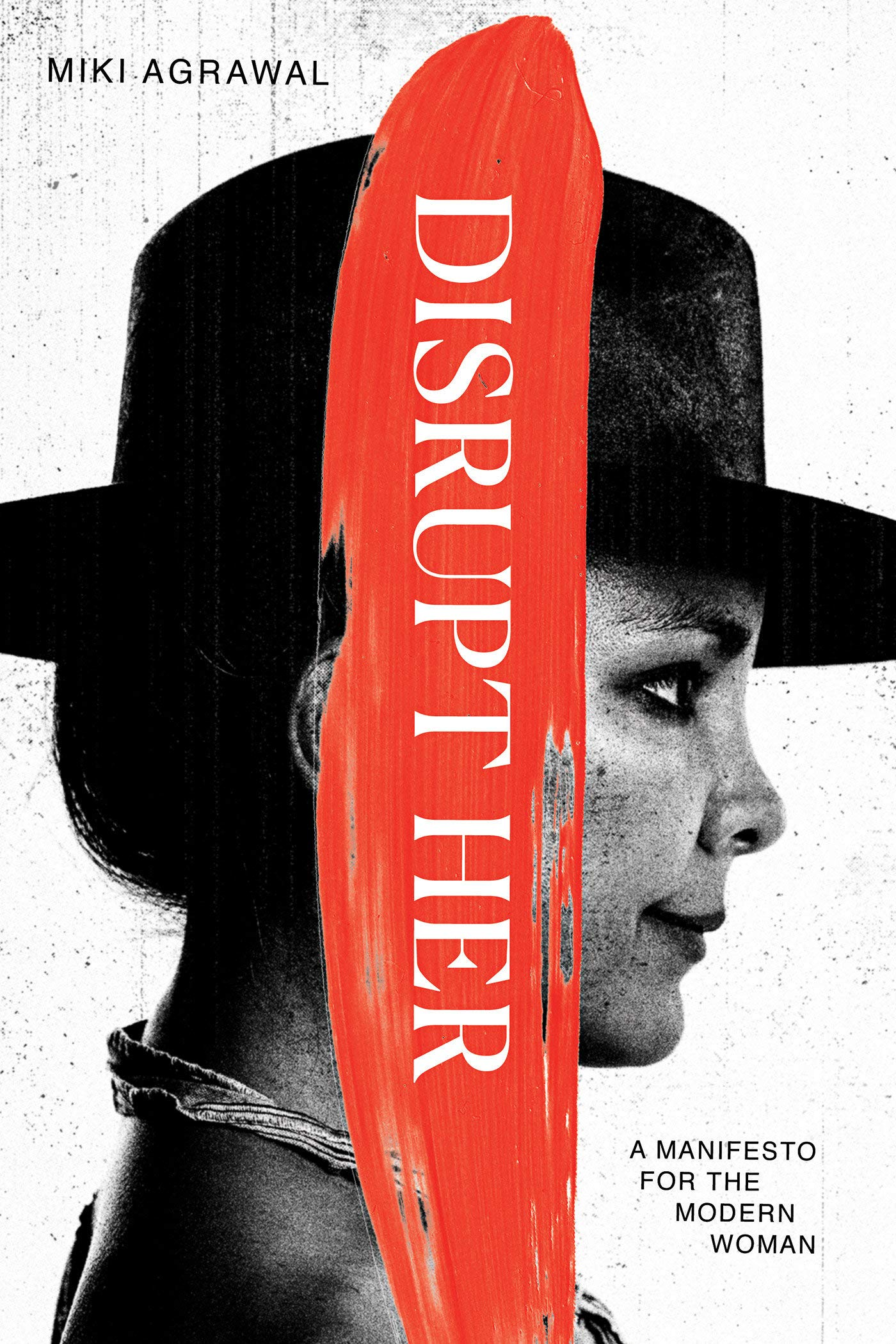 Disrupt-Her: A Manifesto for the Modern Woman by Hay House Inc.