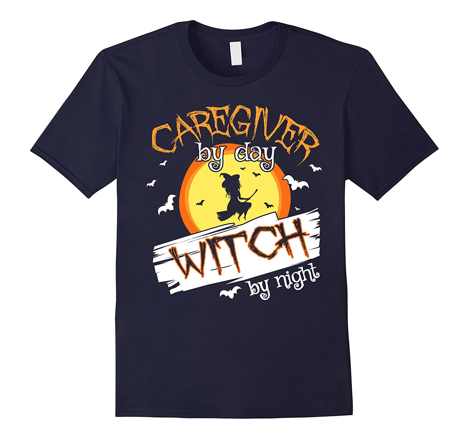 Caregiver by Day Witch by Night Halloween Costumes T-Shirt-FL