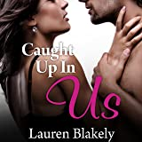 Caught Up in Us: Caught Up in Love, Book 1