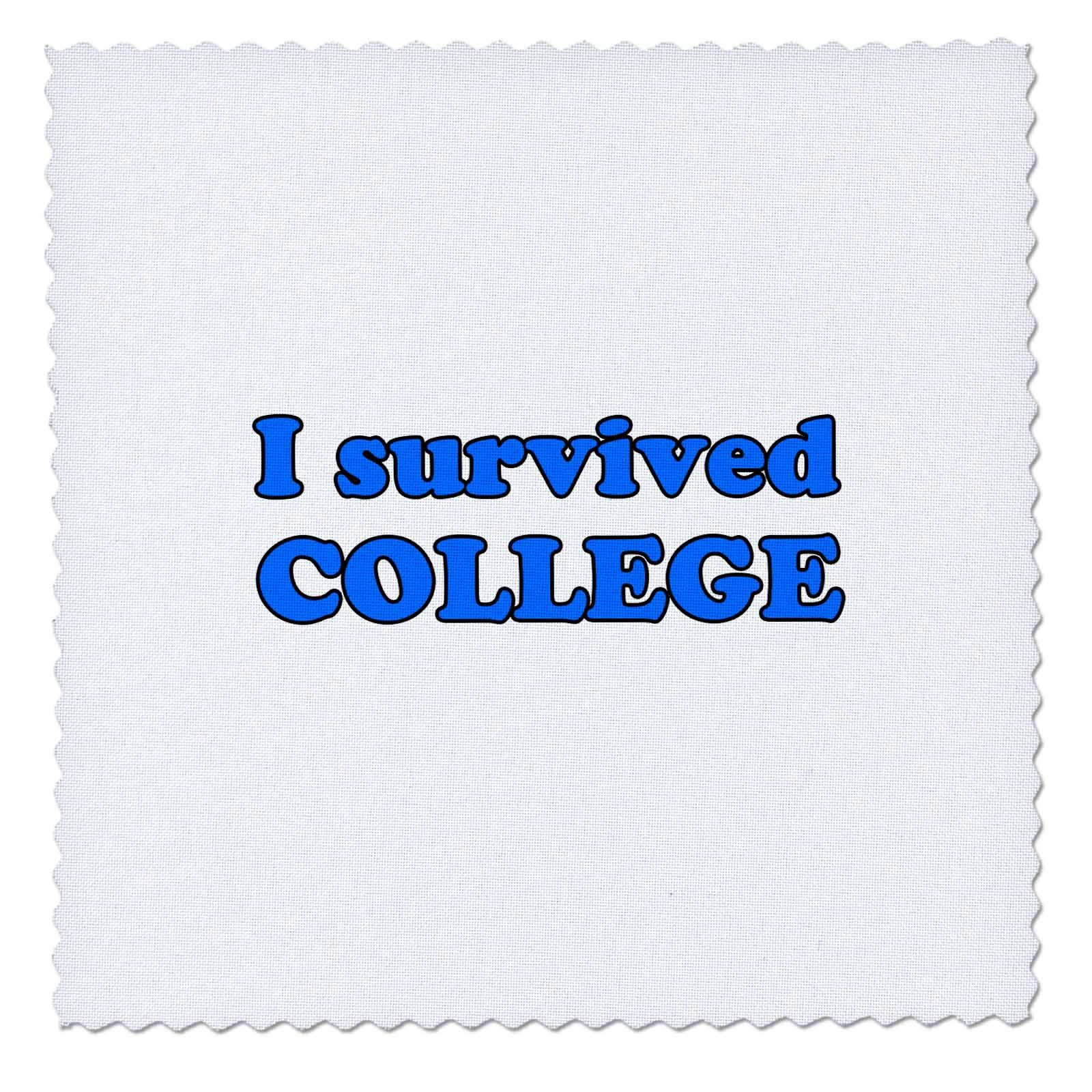 3dRose Student Humor - I Survived College Blue - 16x16 inch quilt square (qs_274507_6)