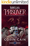 Aurelian Prisoner: A Sci Fi Alien Fated Mates Romance (Captive Mates Book 1)