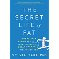 The Secret Life of Fat: The Science Behind the Body's Least Understood Organ and What It Means for You (English Edition)