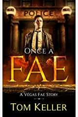 Once a Fae (Vegas Fae Stories Book 7) Kindle Edition