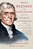 """""""Most Blessed of the Patriarchs"""": Thomas Jefferson and the Empire of the Imagination"""