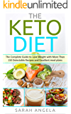 The Keto Diet : The Complete Guide to Lose Weight with More Than 150 Delectable Recipes and Excellent meal plans