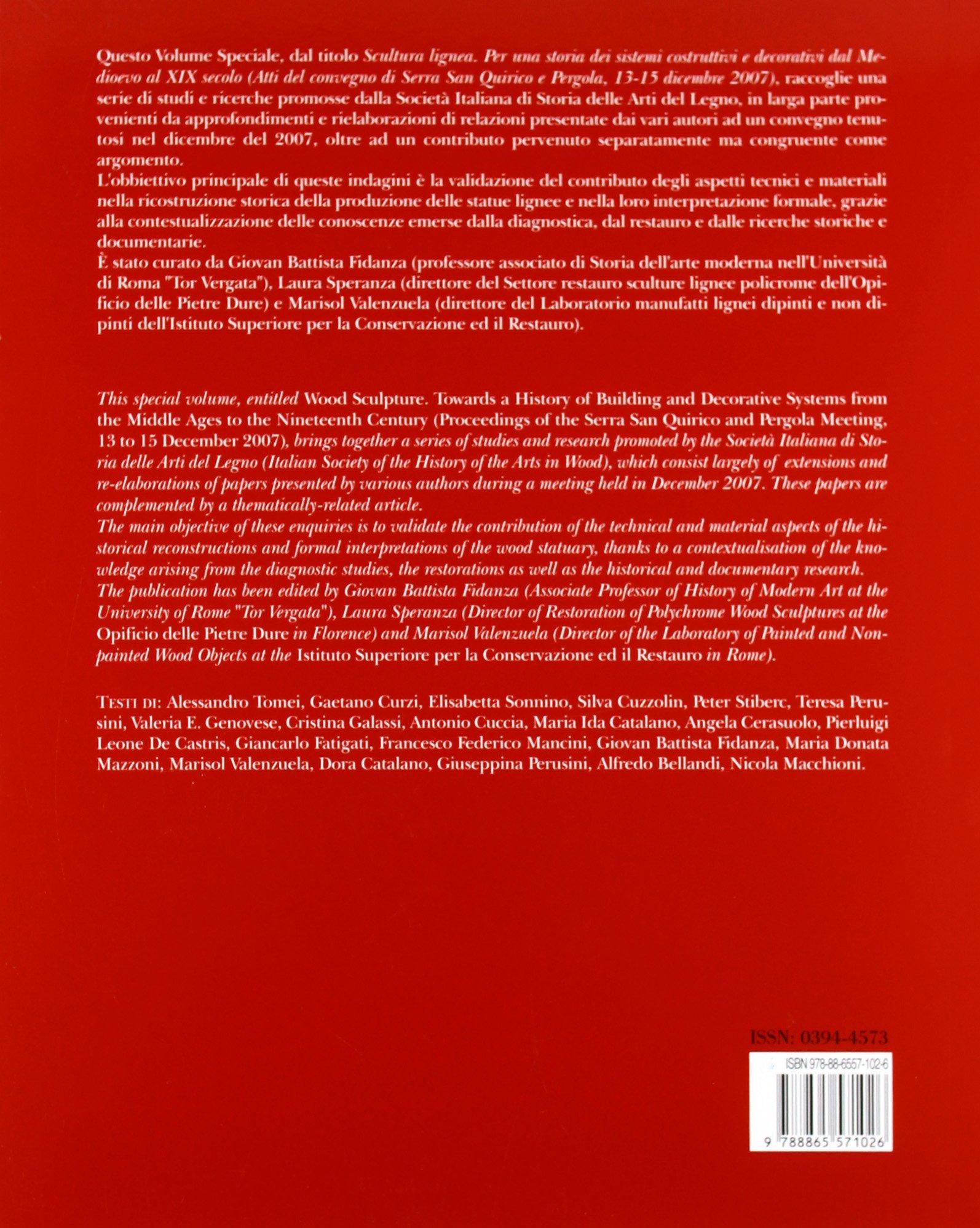 Bollettino darte 2011 . Scultura lignea. Per una storia dei sistemi costruttivi e decorativi dal Medioevo al XIX secolo: Amazon.es: Fidanza, G. B., Speranza, L., Valenzuela, M.: Libros en idiomas extranjeros