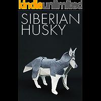 Siberian husky (SQUARE ORIGAMI CREATORS) (Japanese Edition)