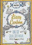 Lizzy Carbon und die Qual der Wahl - Band 3