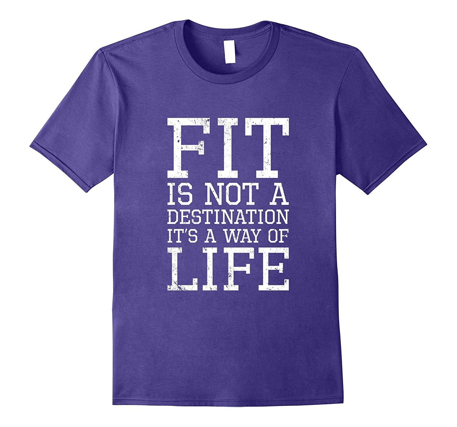 Fit Is Not A Destination It Is A Way Of Life Gym T