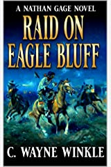 Nathan Gage And The Raid On Eagle Bluff: A Western Adventure (A Nathan Gage Novel Book 4) Kindle Edition