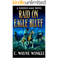 Nathan Gage And The Raid On Eagle Bluff: A Western Adventure (A Nathan Gage Novel Book 4)