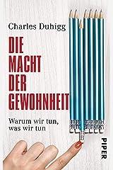 Die Macht der Gewohnheit: Warum wir tun, was wir tun (German Edition) Kindle Edition