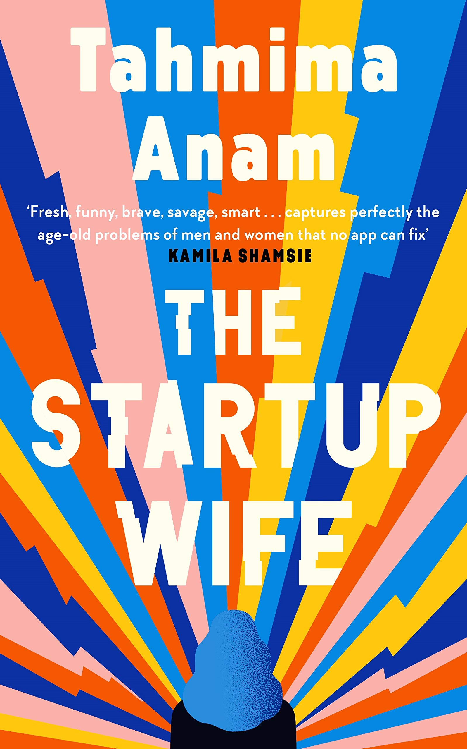 Cover: Tahmima Anam The startup wife