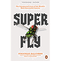 Super Fly: The Unexpected Lives of the World's Most Successful Insects (English Edition)