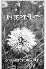 UNCERTAINTY Kindle Edition