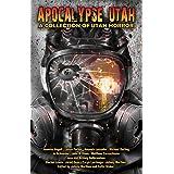 Apocalypse Utah: A Collection of Utah Horror