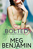 Bolted (Promise Harbor Wedding Book 2)
