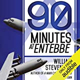 90 Minutes at Entebbe: The Full Inside Story of the
