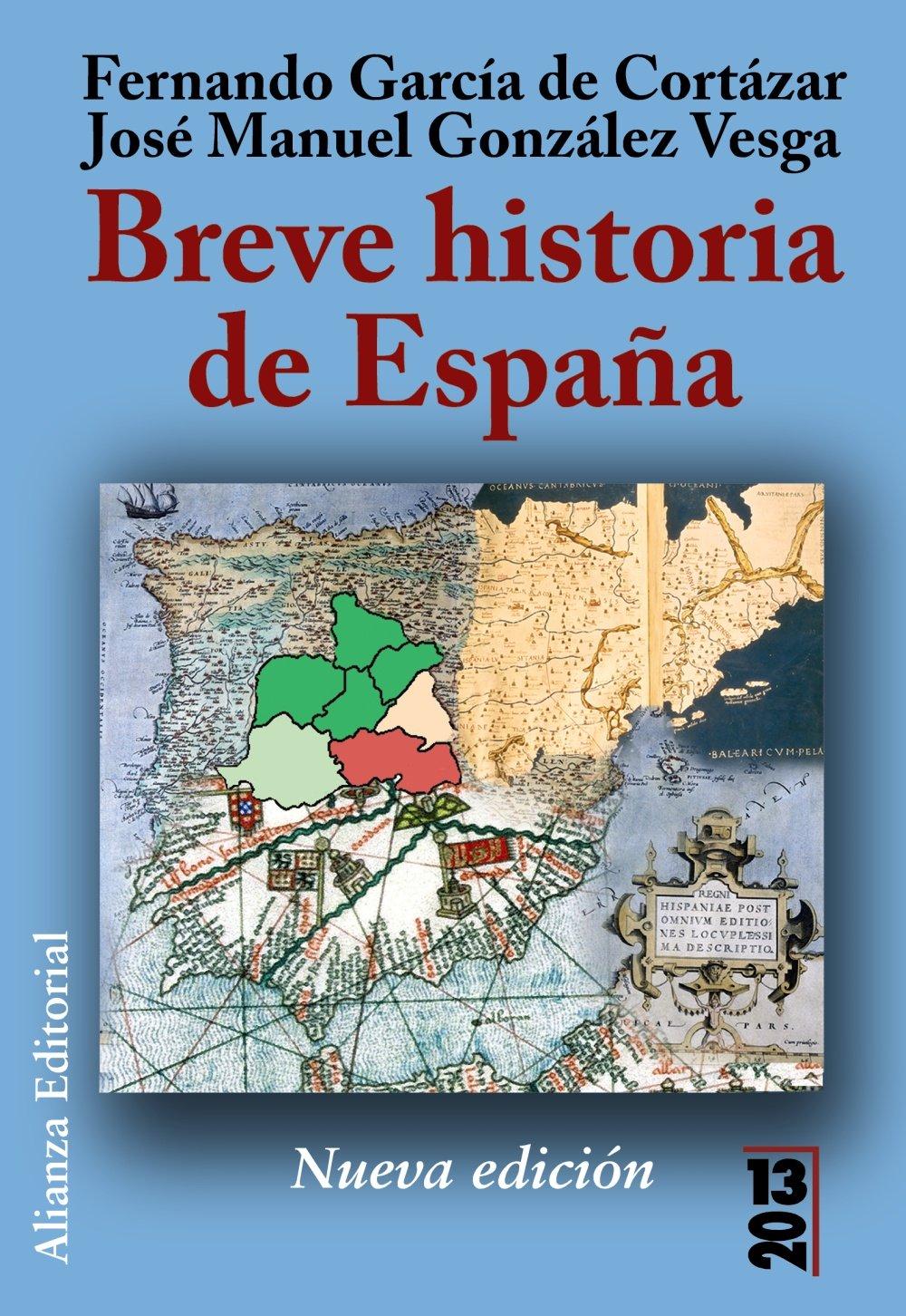 Breve historia de España (13/20): Amazon.es: García de Cortazar, Fernando^Gonzalez Vesga, Jose Manuel: Libros