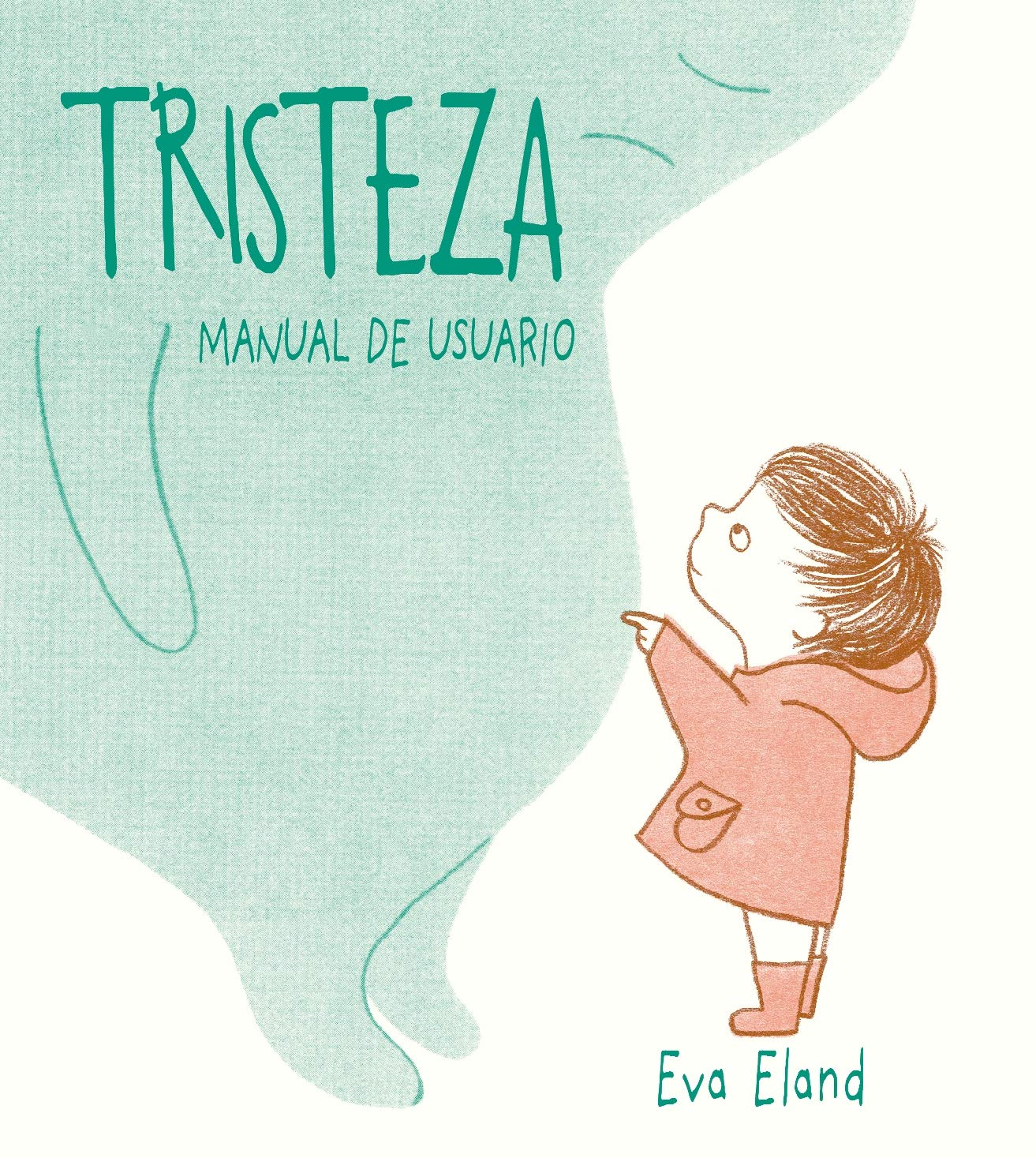 Tristeza. Manual de usuario (PICARONA): Amazon.es: ELAND, EVA, TARANILLA BOSSANA, VERÓNICA: Libros
