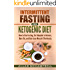 Intermittent Fasting and Ketogenic Diet:  How to Use Fasting, Get Adapted to Ketosis, Burn Fat, and Gain Lean Muscle Effortlessly