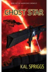 Ghost Star (The Shadow Space Chronicles Book 6) Kindle Edition