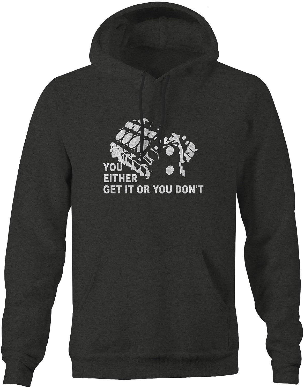 You Either Get it Dont V8 Engine Block DIY Garage Mechanic Sweatshirt