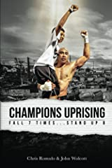 Champions Uprising: Fall 7 Times, Stand Up 8 Kindle Edition