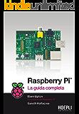 Raspberry PI: La guida completa (Hoepli informatica)