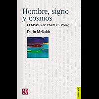 Hombre, signo y cosmos. La filosofía de Charles S. Peirce (Filosofía / Philosophy) (Spanish Edition)