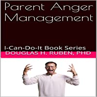 Parent Anger Management: I-Can-Do-It Book Series