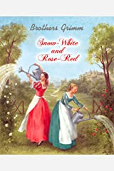 Snow White and Rose Red  (Illustrated) Kindle Edition