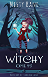 Witchy Omens (Witches of Shadow Lane Paranormal Cozy Mystery Book 5)