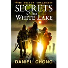 Secrets of the White Lake: Wind Shadow Chronicles Oct 8, 2014