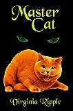 Master Cat: A Master Cat Novel: Toby's Tale Book 3 (Master Cat Series)