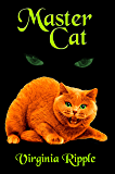 Master Cat: A Master Cat Novel: Toby's Tale Book 3 (Master Cat Series)