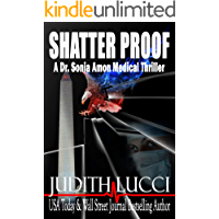 Shatter Proof: A Sonia Amon, MD Medical Thriller (Dr. Sonia Amon Medical Thrillers Book 1)