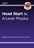 New Head Start to A-level Physics (CGP A-Level Physics) (English Edition)