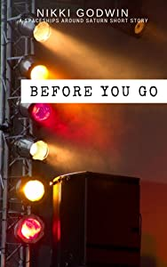 Before You Go (Saturn Short Stories Book 1)