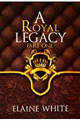A Royal Legacy Part One (The Royal Series Book 4) Kindle Edition