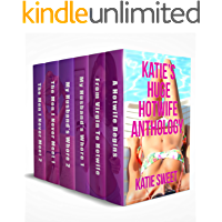 Katie's Huge Hotwife Anthology: Six hotwife and cuckold novellas
