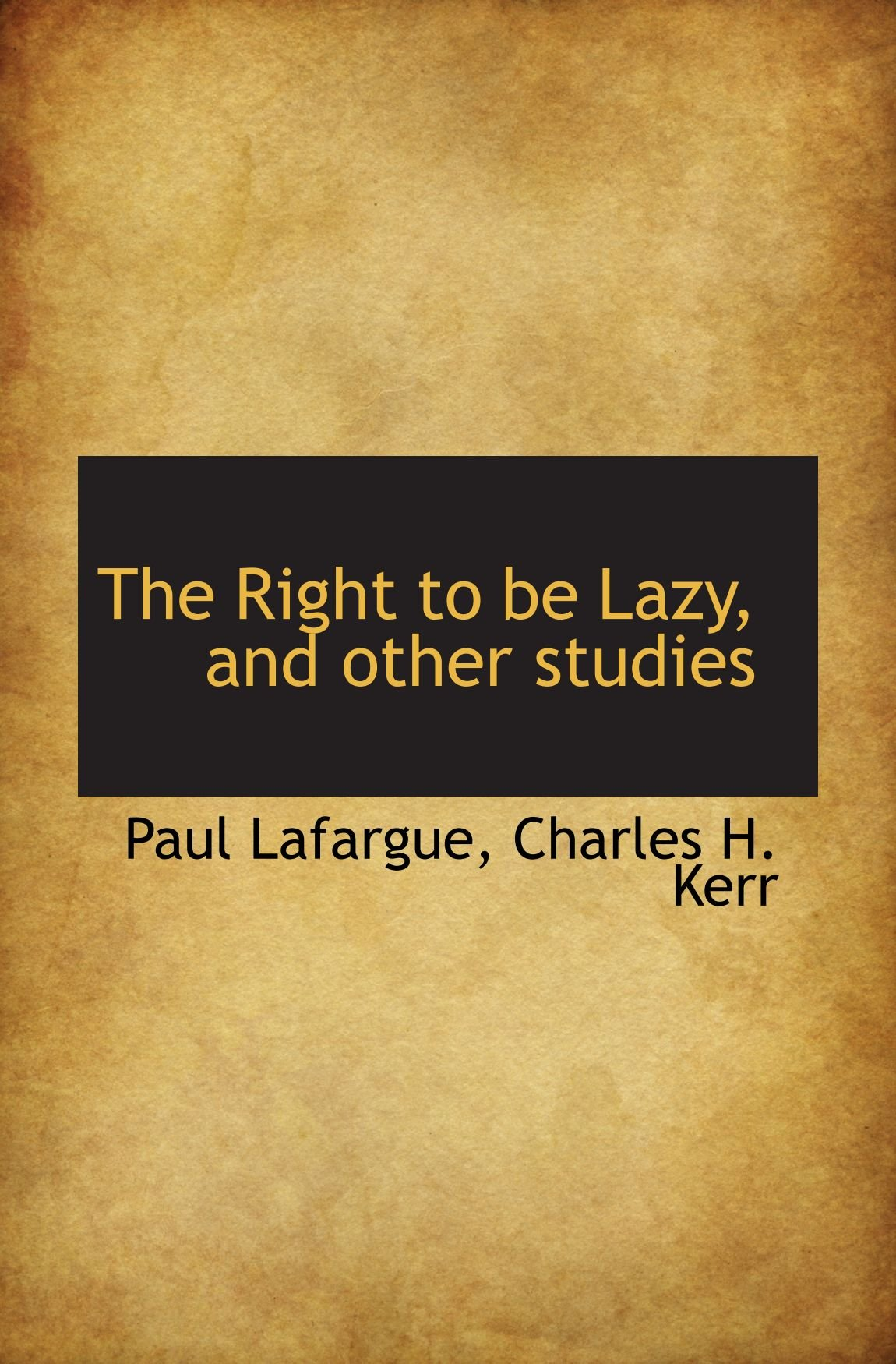 the right to be lazy lafargue paul kerr charles