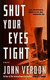 Shut Your Eyes Tight (Dave Gurney, No. 2): A Novel (A Dave Gurney Novel)