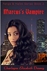 Marcus's Vampire (Fangs & Halos Book 2) Kindle Edition