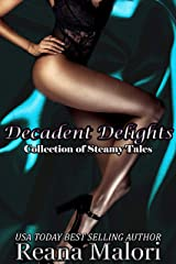 Decadent Delights: A Collection of Steamy Tales Kindle Edition