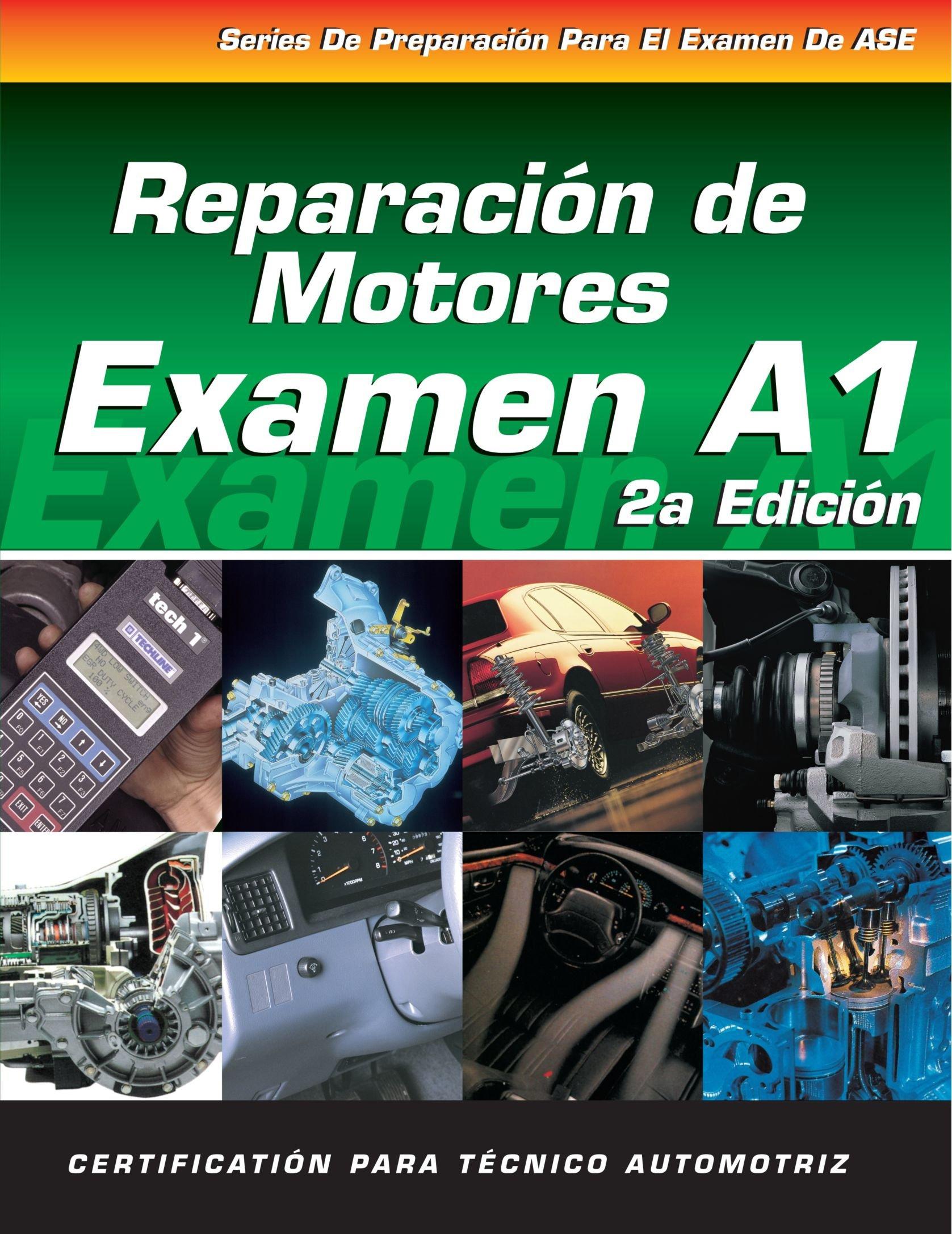 ASE Test Prep Series -- Spanish Version, 2E (A1): Automotive Engine Repair (DELMAR LEARNING'S ASE TEST PREP SERIES)